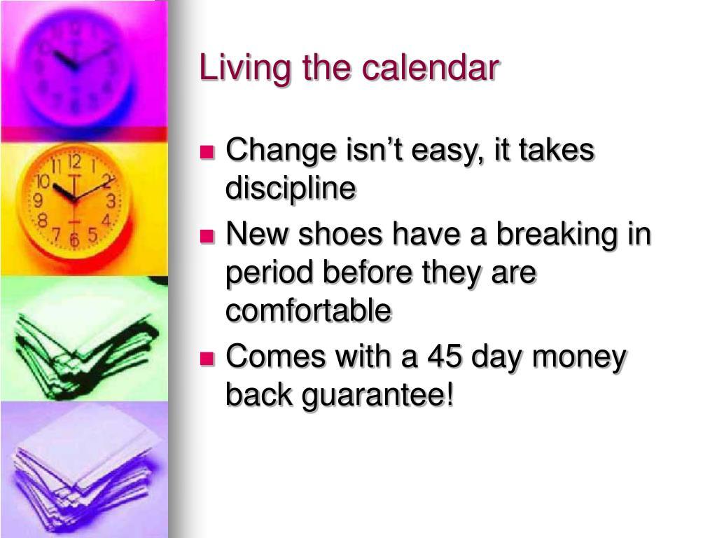 Living the calendar