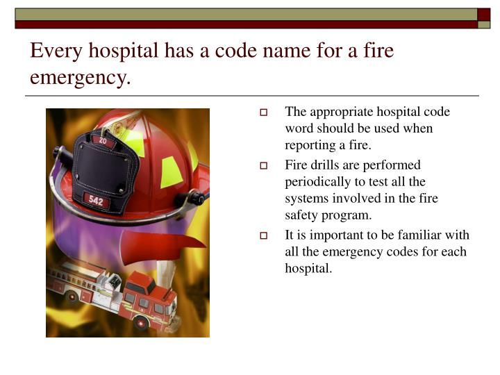 Every hospital has a code name for a fire emergency.