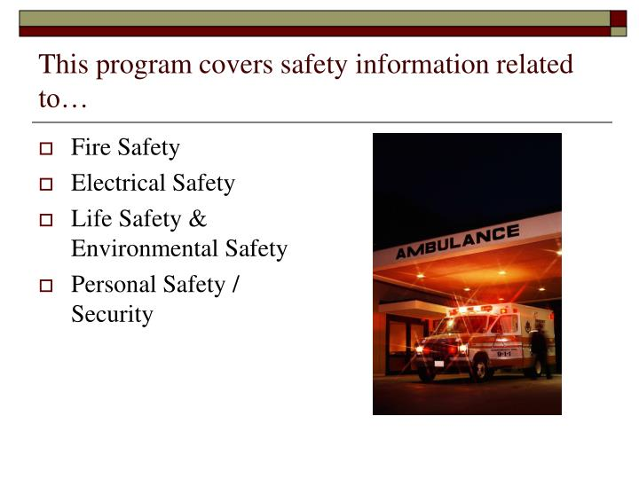 This program covers safety information related to