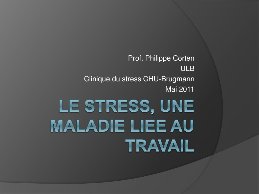 prof philippe corten ulb clinique du stress chu brugmann mai 2011 l.