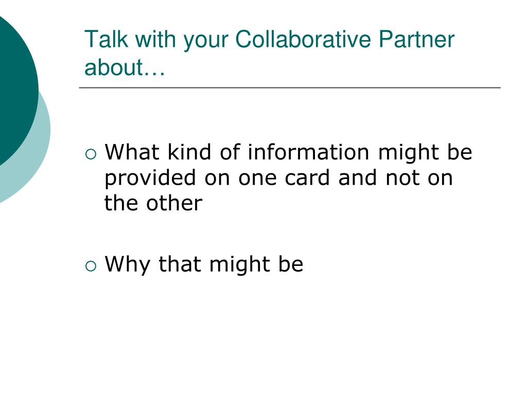 Talk with your Collaborative Partner about…