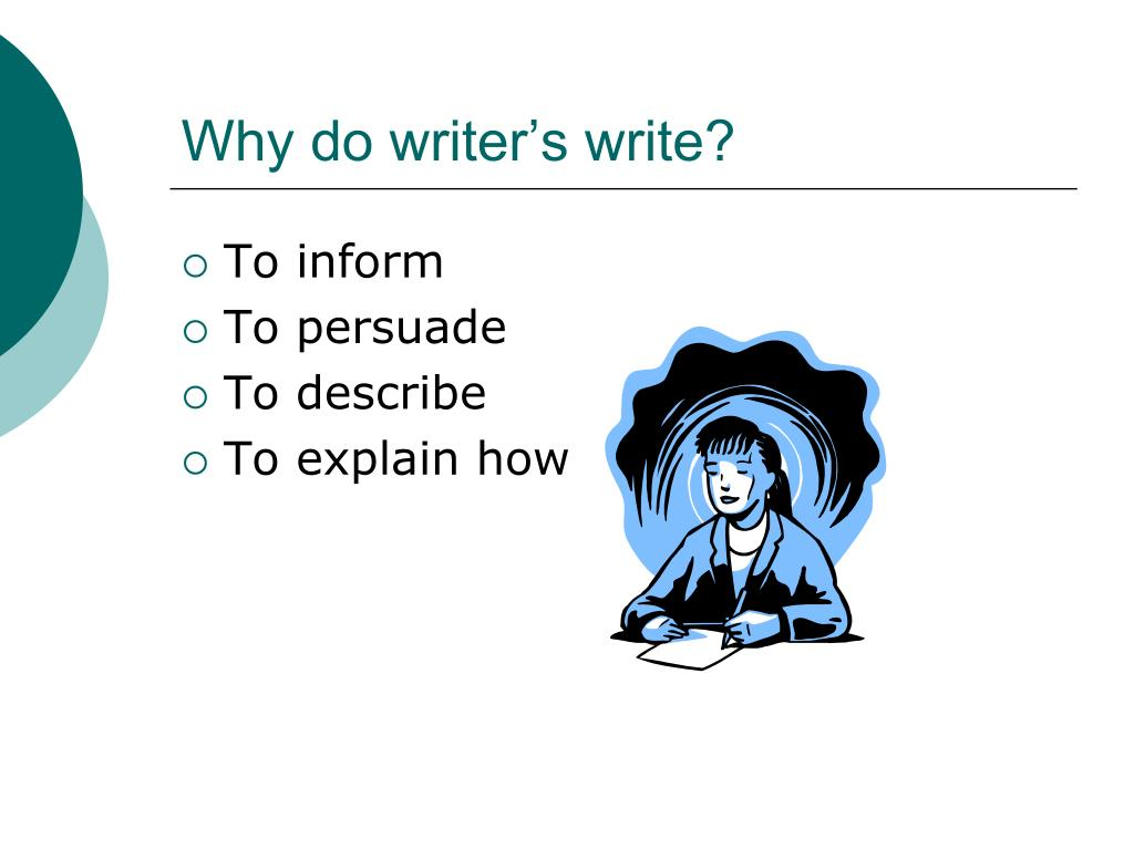 Why do writer's write?