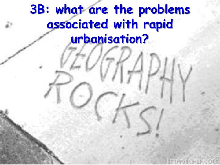 3b what are the problems associated with rapid urbanisation