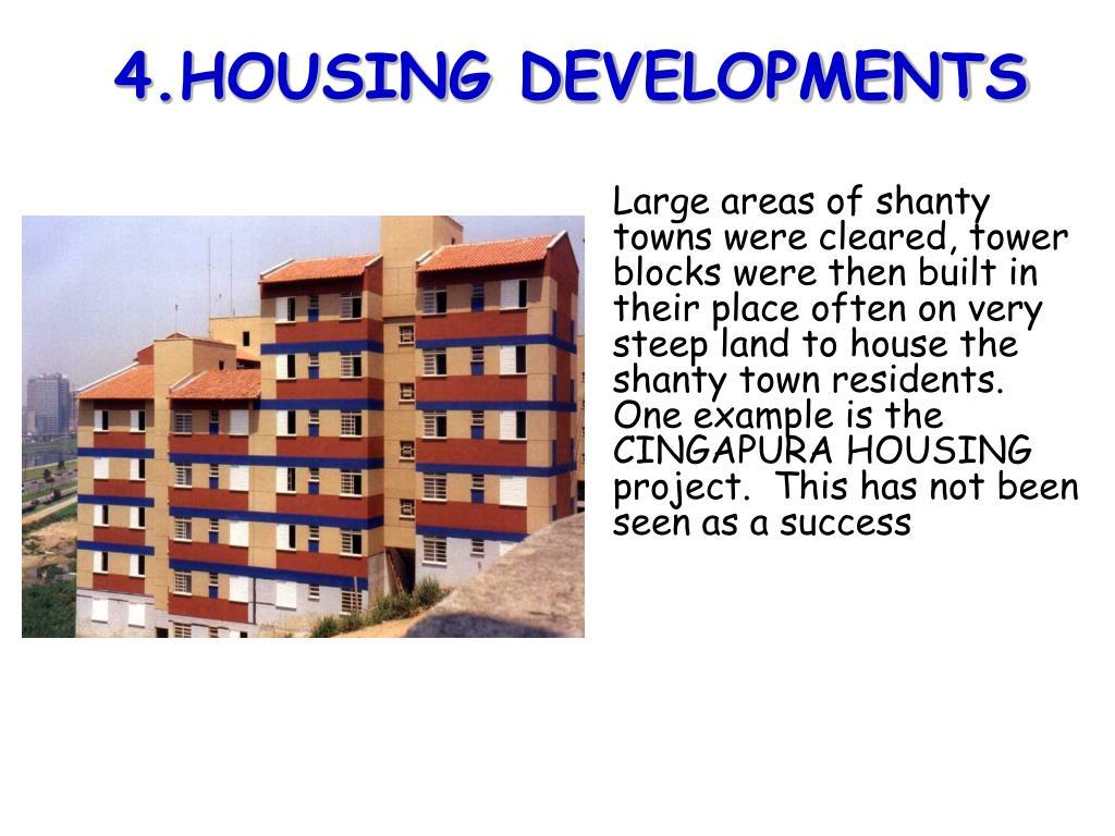 4.HOUSING DEVELOPMENTS