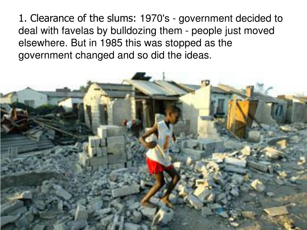 1. Clearance of the slums: