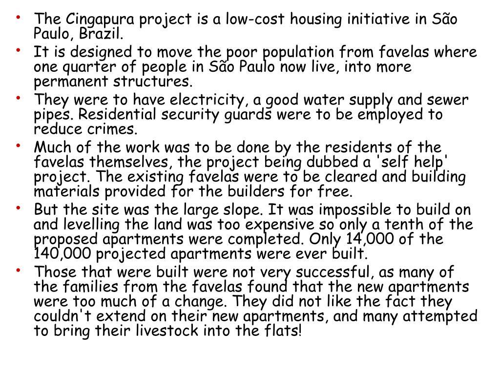 The Cingapura project is a low-cost housing initiative in São Paulo, Brazil.