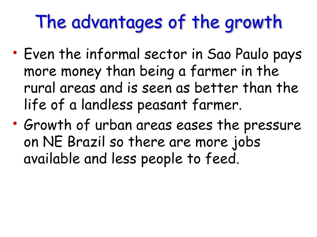 The advantages of the growth