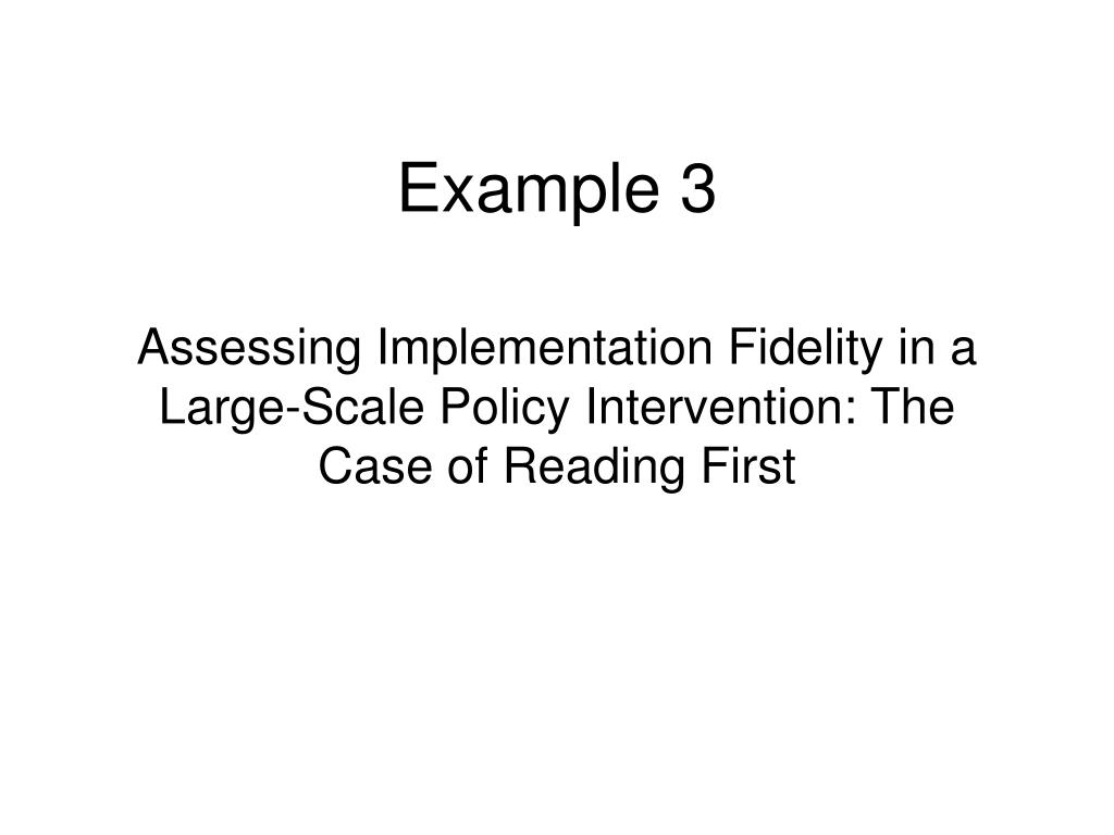 Assessing Implementation Fidelity in a Large-Scale Policy Intervention: The Case of Reading First