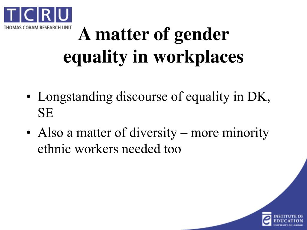 Longstanding discourse of equality in DK, SE