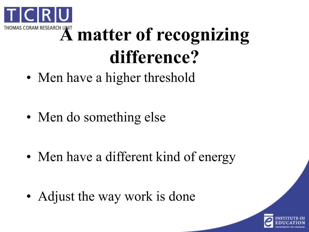 Men have a higher threshold