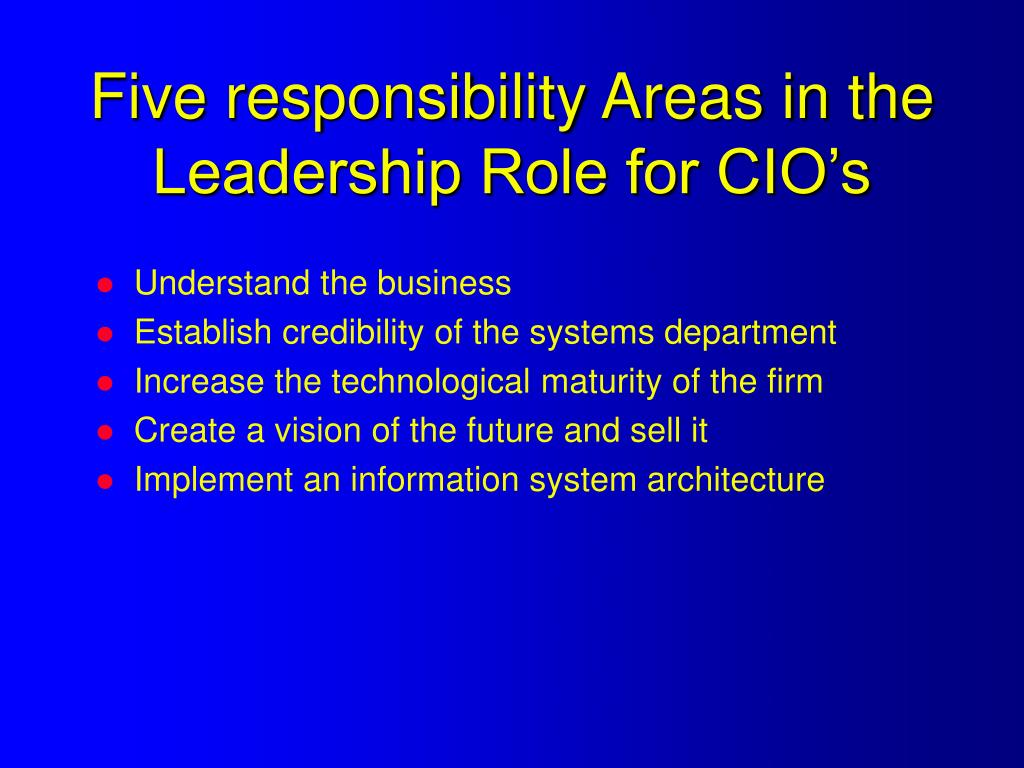 Five responsibility Areas in the Leadership Role for CIO's