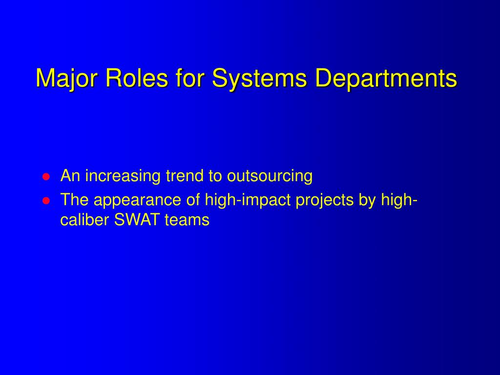 Major Roles for Systems Departments
