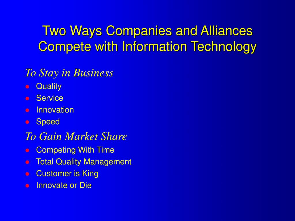 Two Ways Companies and Alliances Compete with Information Technology