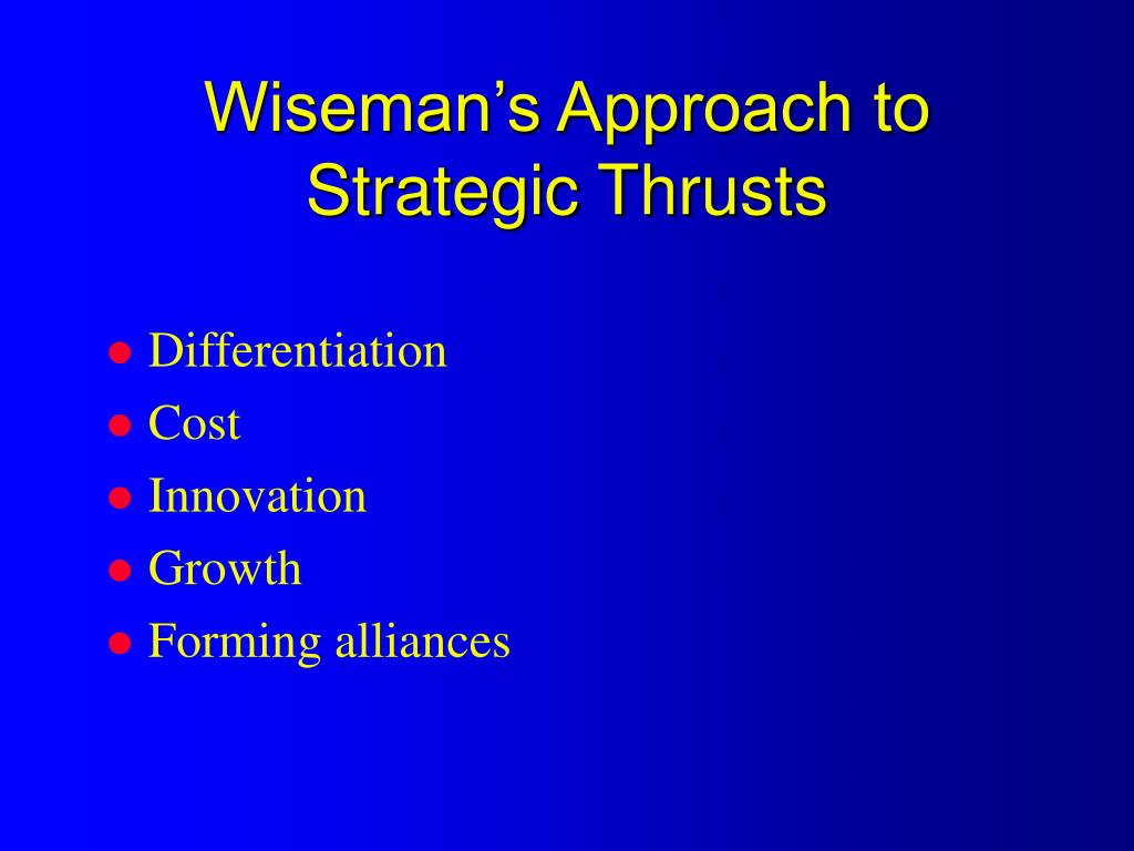 Wiseman's Approach to  Strategic Thrusts
