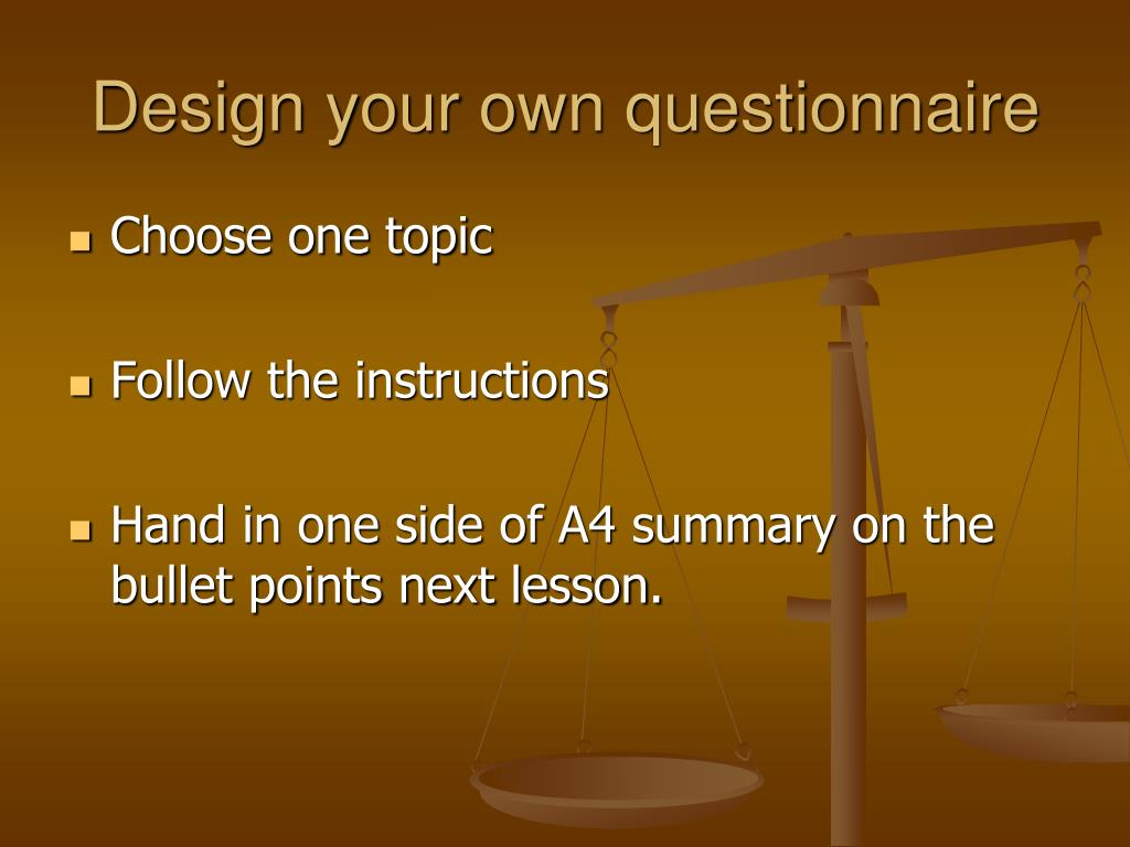 Design your own questionnaire