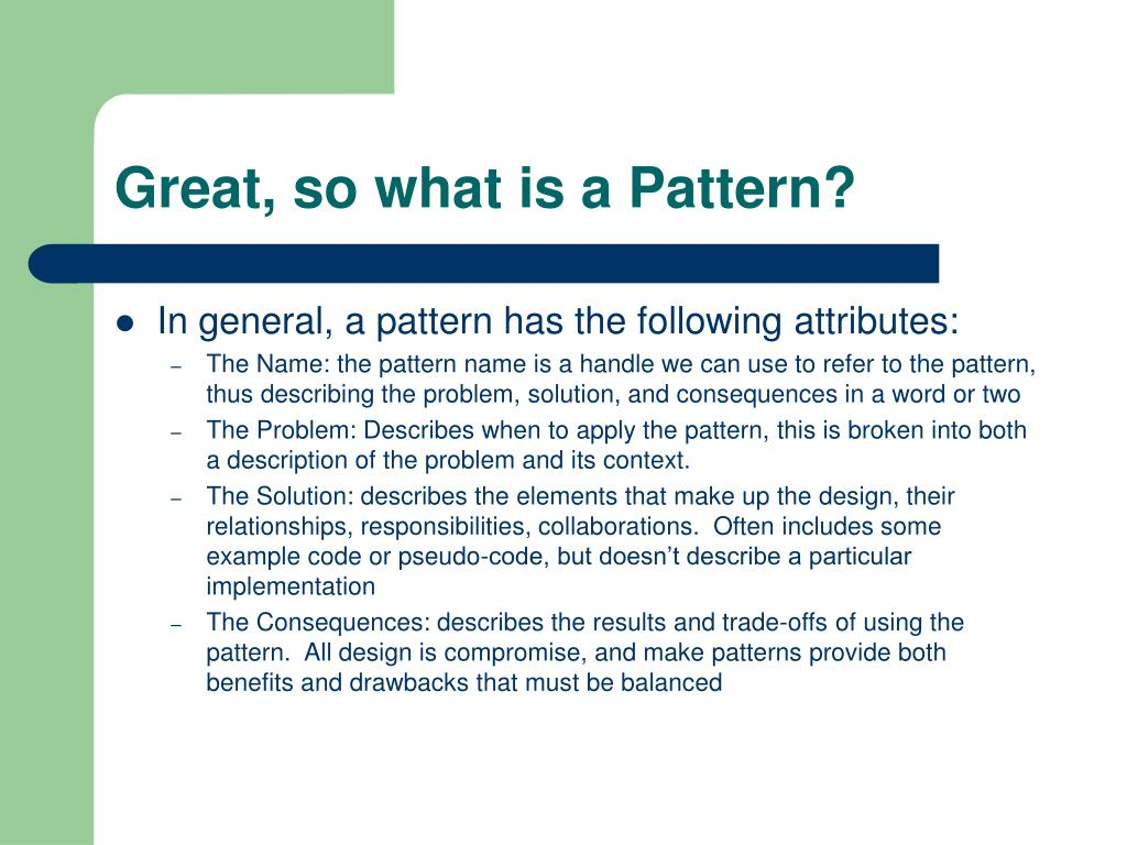 Great, so what is a Pattern?