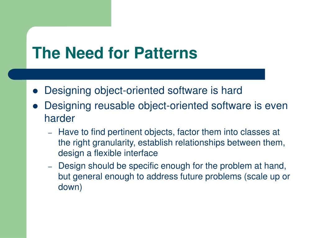 The Need for Patterns