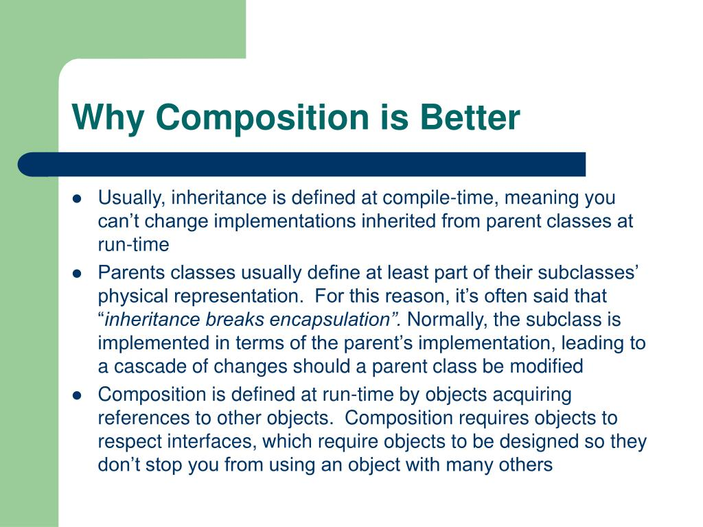 Why Composition is Better