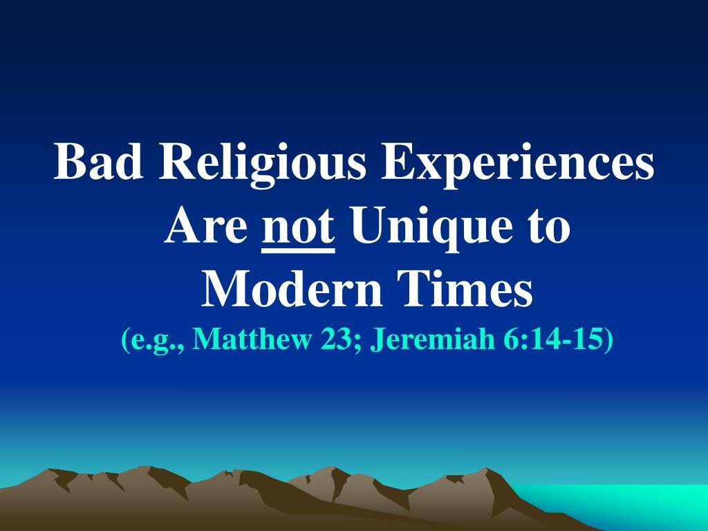 Bad Religious Experiences Are
