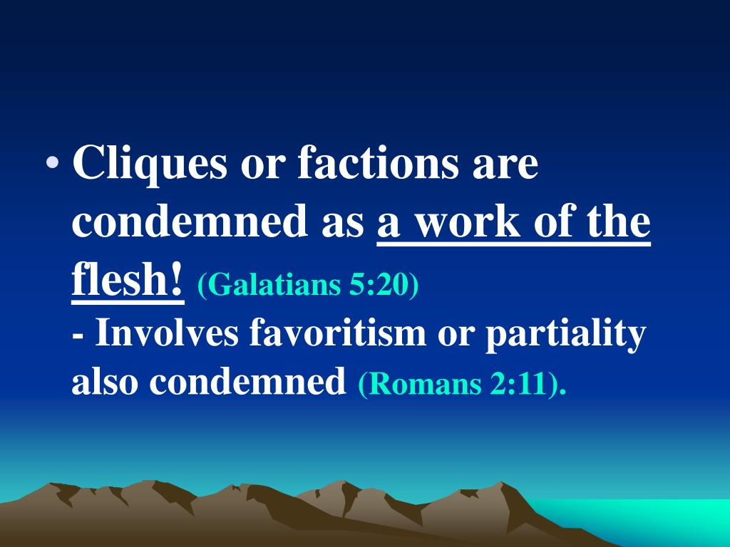 Cliques or factions are condemned as
