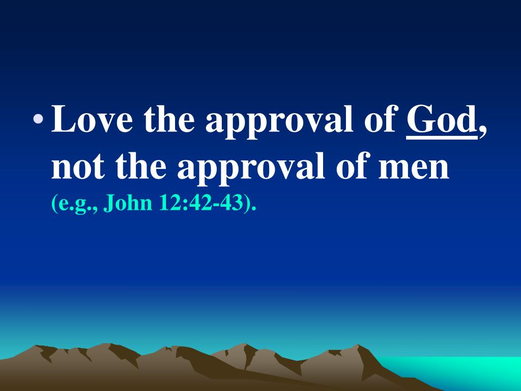 Love the approval of