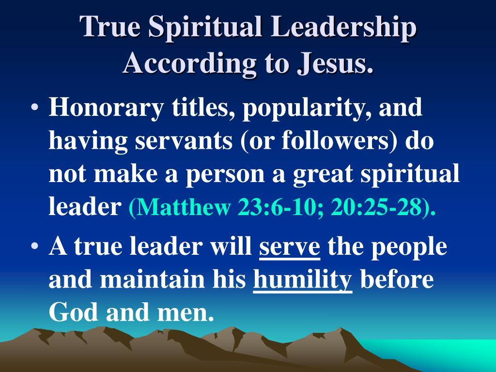 True Spiritual Leadership According to Jesus.