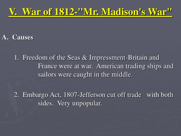 V war of 1812 mr madison s war