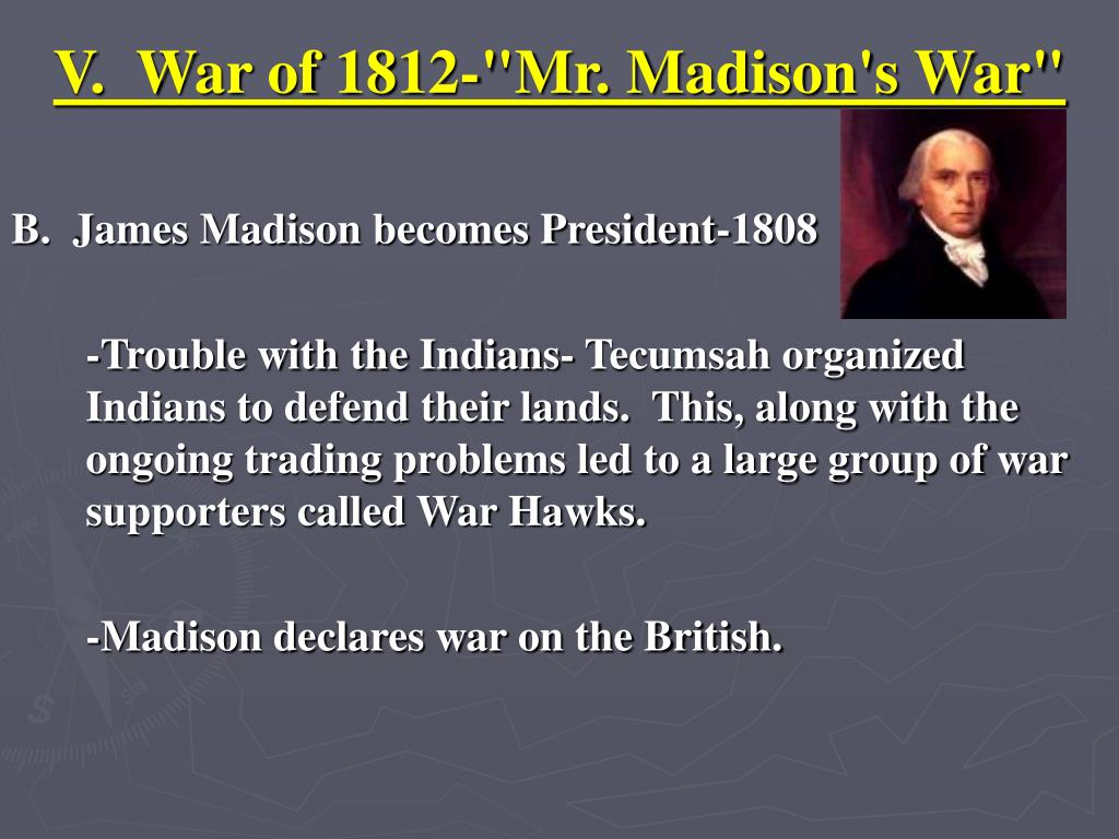 """V.  War of 1812-""""Mr. Madison's War"""""""