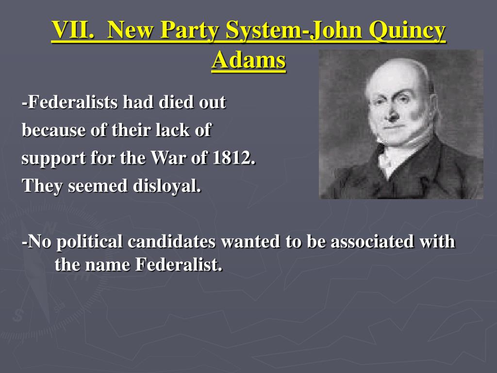 VII.  New Party System-John Quincy Adams