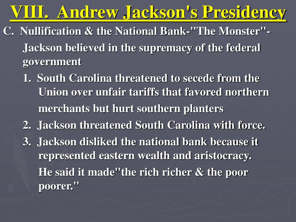VIII.  Andrew Jackson's Presidency