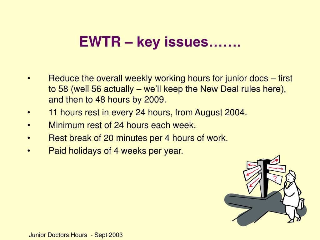 EWTR – key issues…….