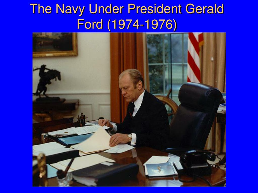 The Navy Under President Gerald Ford (1974-1976)