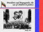 presidents and propaganda the use of children in politics