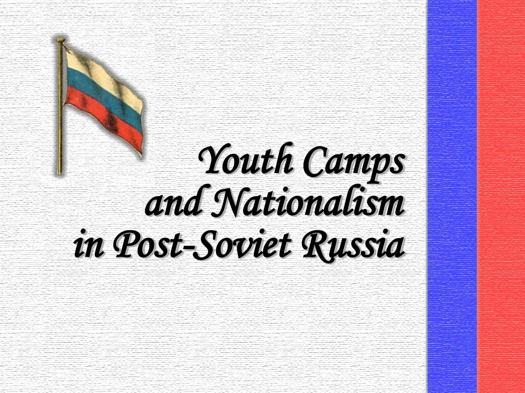 youth camps and nationalism in post soviet russia l.