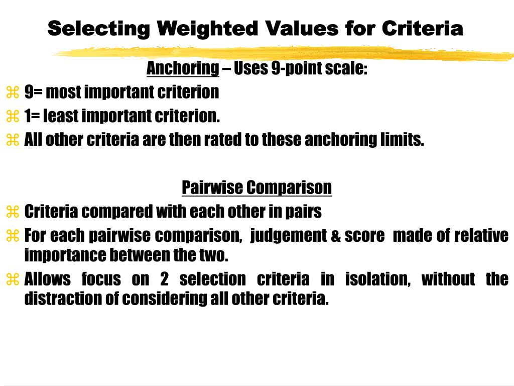 Selecting Weighted Values for Criteria