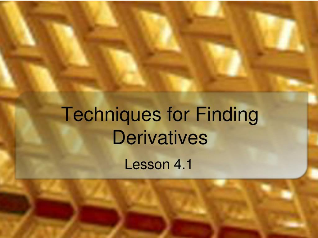 techniques for finding derivatives l.