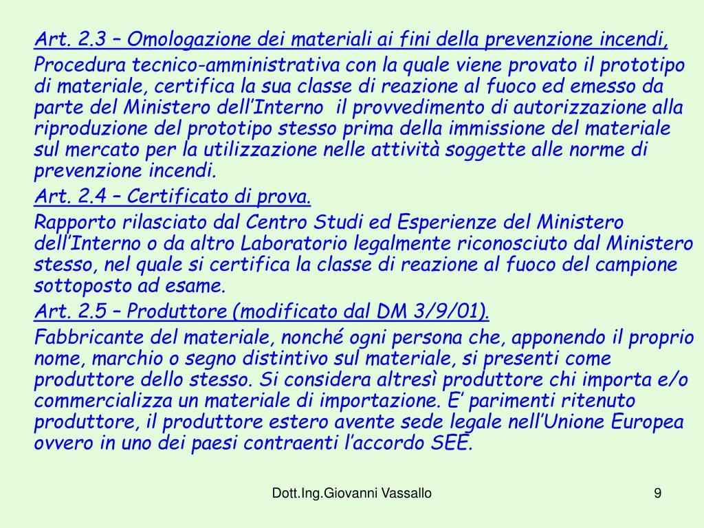 Art. 2.3 – Omologazione dei materiali ai fini della prevenzione incendi,