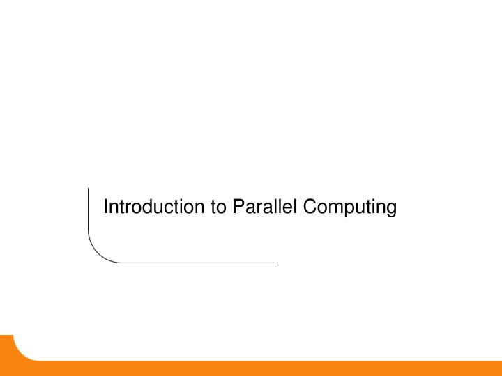 introduction to parallel computing n.