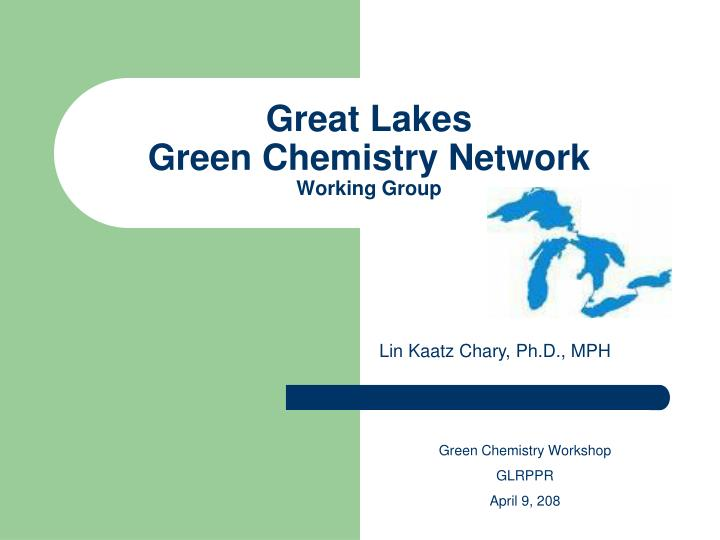 great lakes green chemistry network working group n.