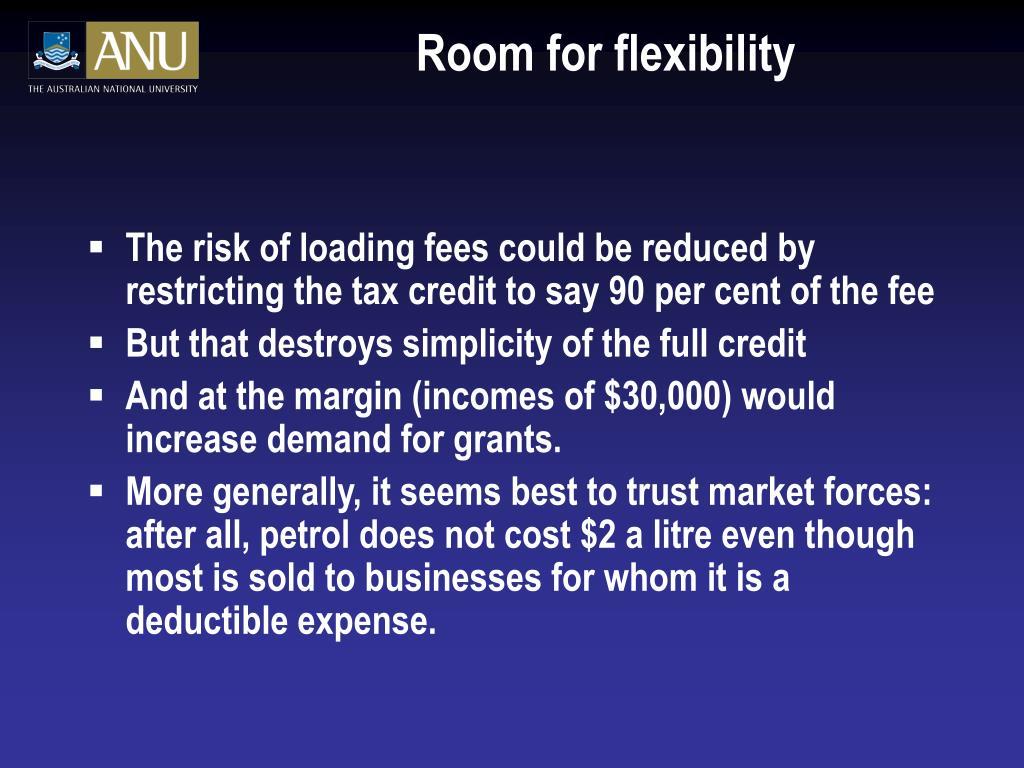 Room for flexibility
