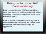 betting on the london 2012 games underdogs