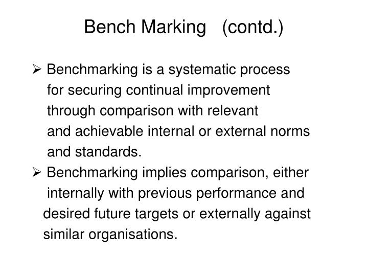 Bench marking contd