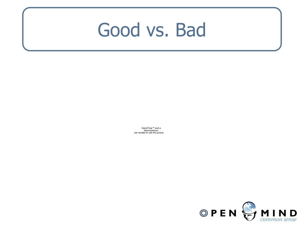 Good vs. Bad