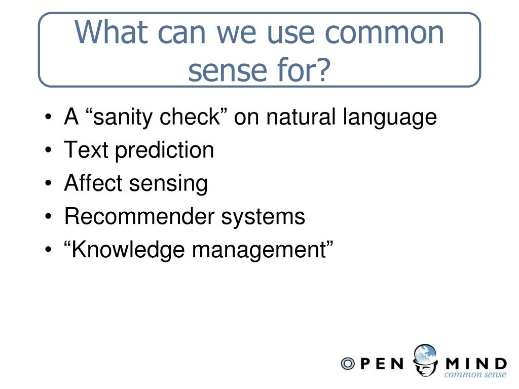 What can we use common sense for?