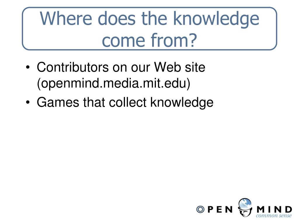 Where does the knowledge come from?