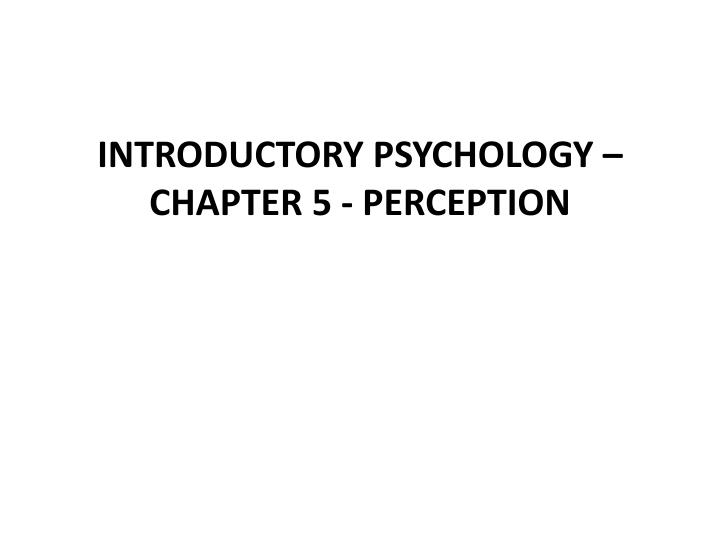 introductory psychology chapter 5 perception n.