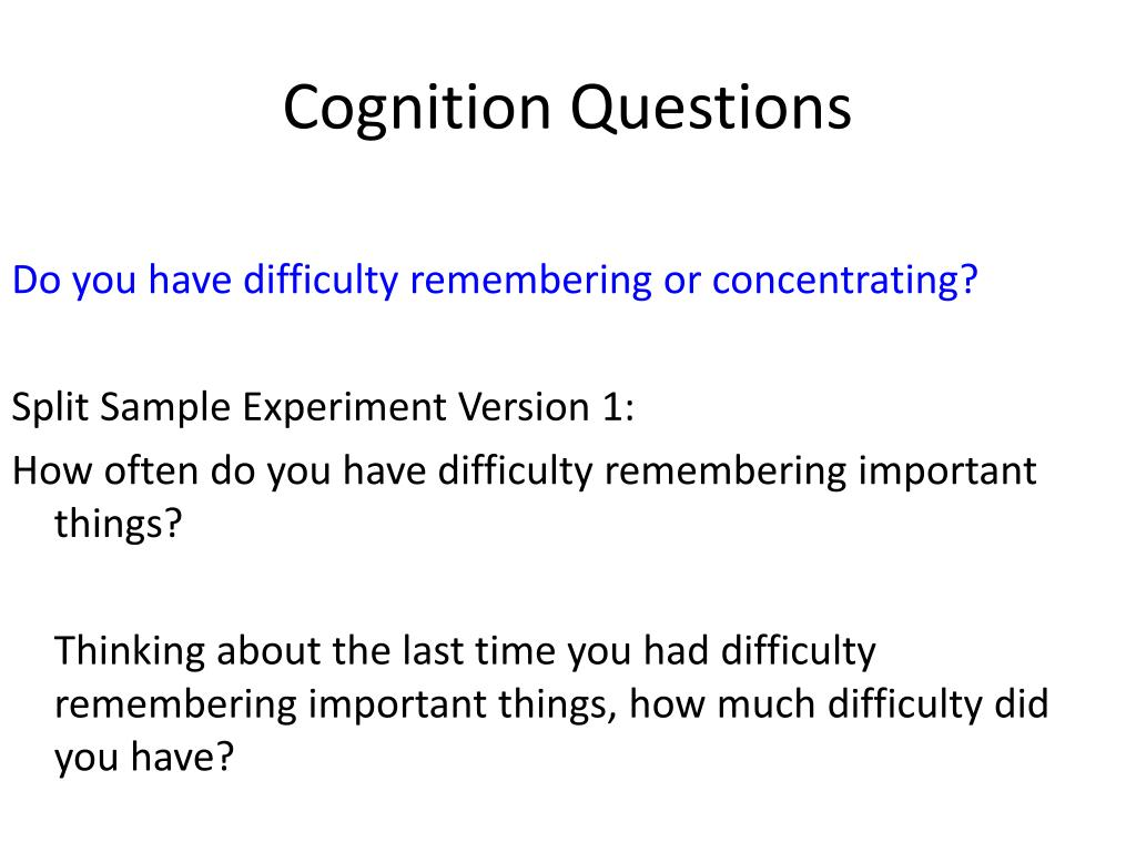 Do you have difficulty remembering or concentrating?