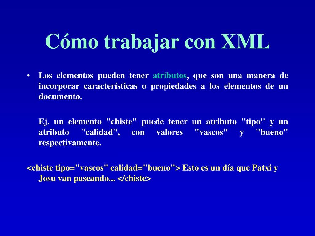 Cómo trabajar con XML