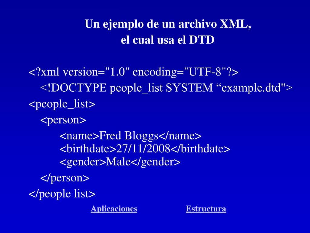 Un ejemplo de un archivo XML,