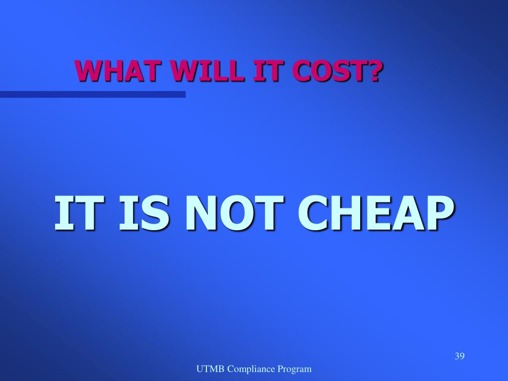 WHAT WILL IT COST?